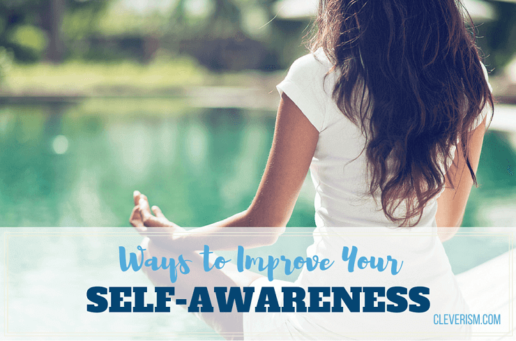 Ways to Improve Your Self-Awareness