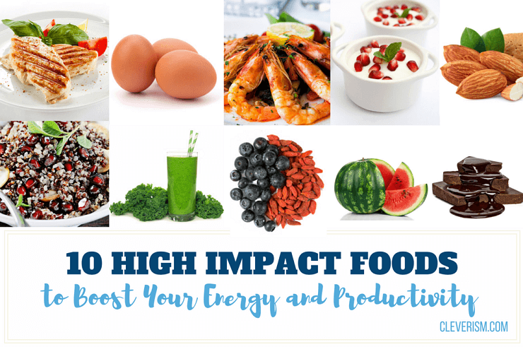10 High Impact Foods to Boost Your Energy and Productivity