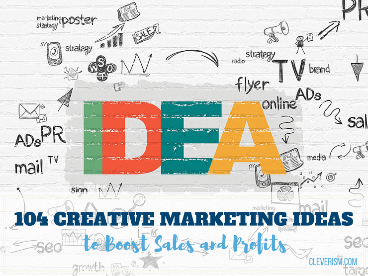104 Creative Marketing Ideas to Boost Sales and Profits