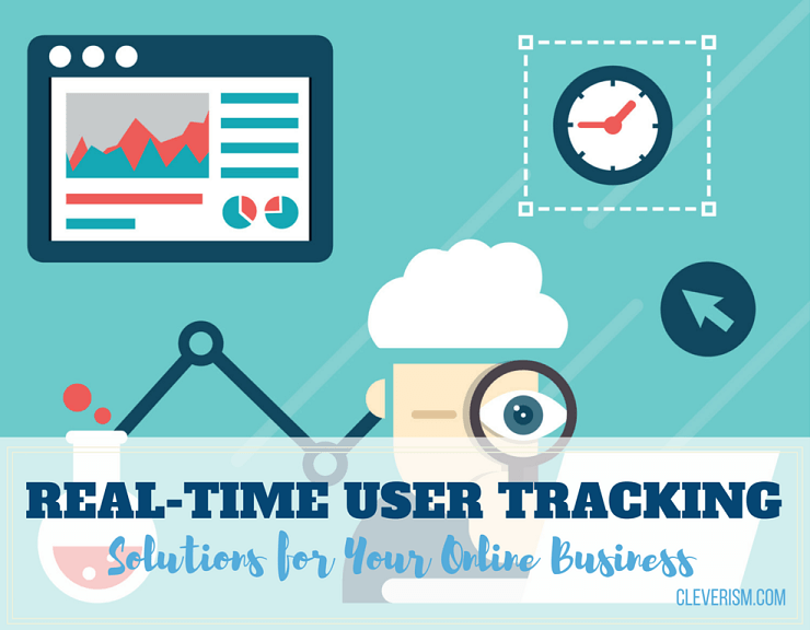 Real-time User Tracking Solutions for Your Online Business