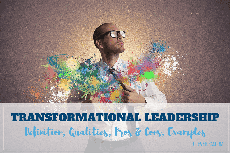 transformational leadership guide  definition  qualities  pros  u0026 cons  examples