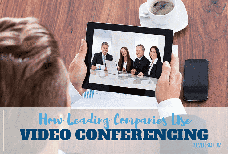 How Leading Companies Use Video Conferencing to Boldly Go Where They Haven't Gone Before