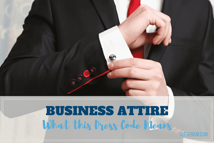 Business Attire: What this Dress Code Means