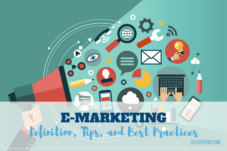 E Marketing Definition Tips And Best Practices