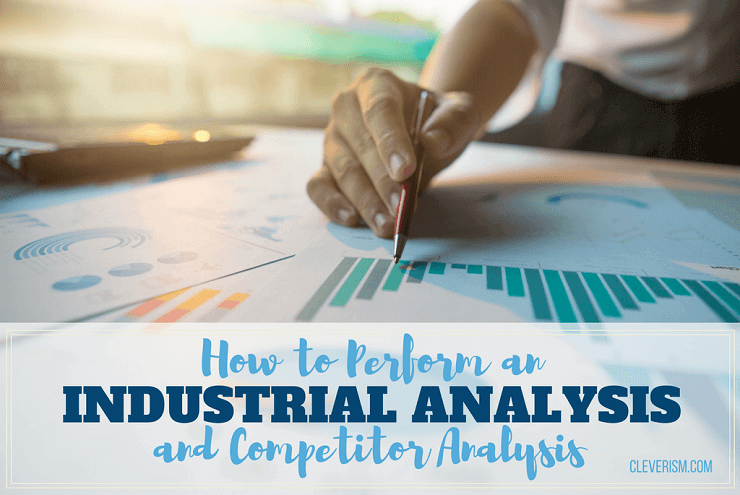 How to Perform an Industrial Analysis and Competitor Analysis