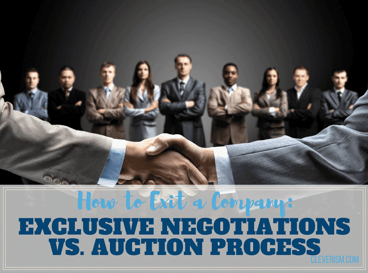 How to Exit a Company: Exclusive Negotiations vs. Auction Process