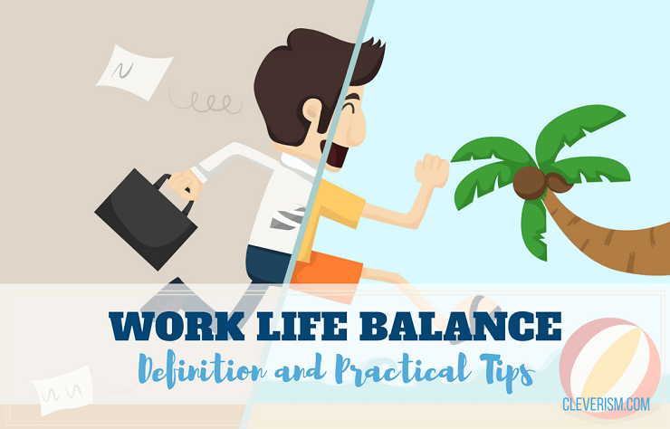 Work Life Balance: Definition and Practical Tips