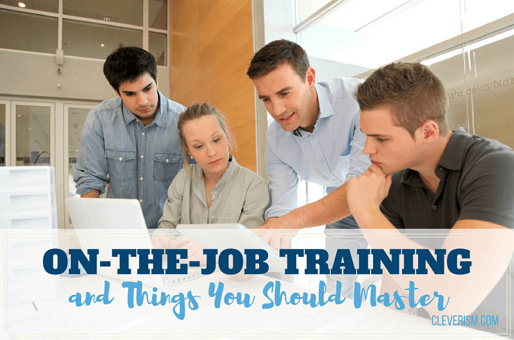 On-The-Job Training and Things to Master