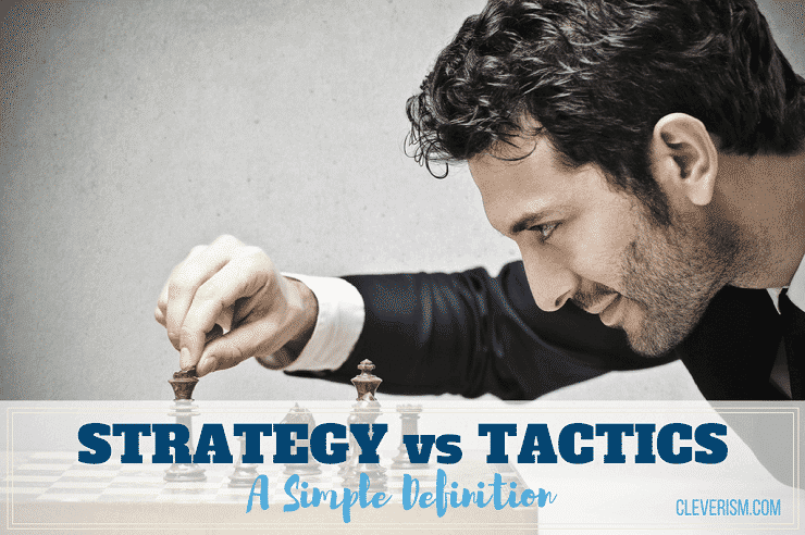 Strategy vs Tactics   A Simple Definition