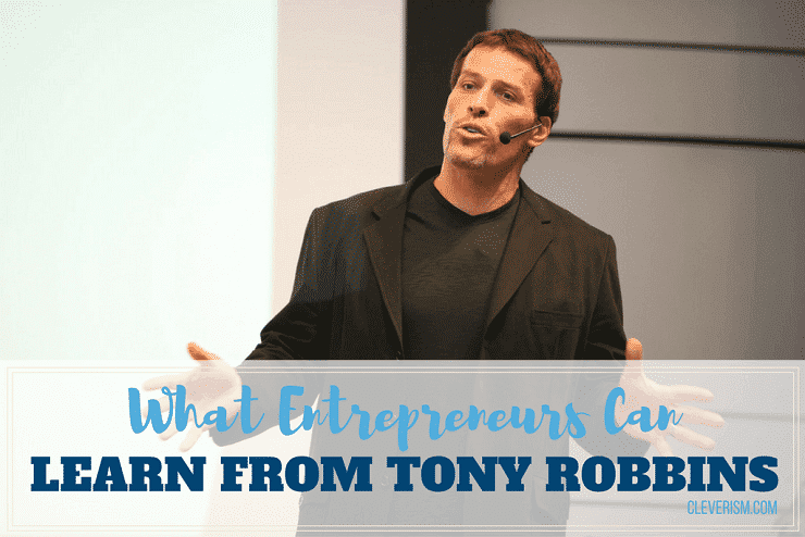 What Entrepreneurs Can Learn From Tony Robbins