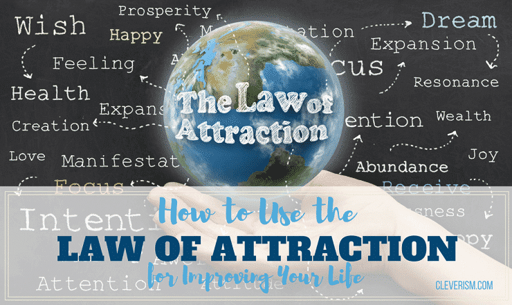 How to Use the Law of Attraction for Improving Your Life