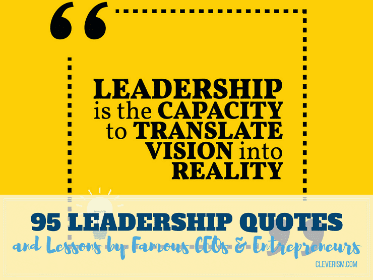 95 Leadership Quotes And Lessons By Famous Ceos And