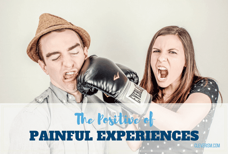 The Positive of Painful Experiences