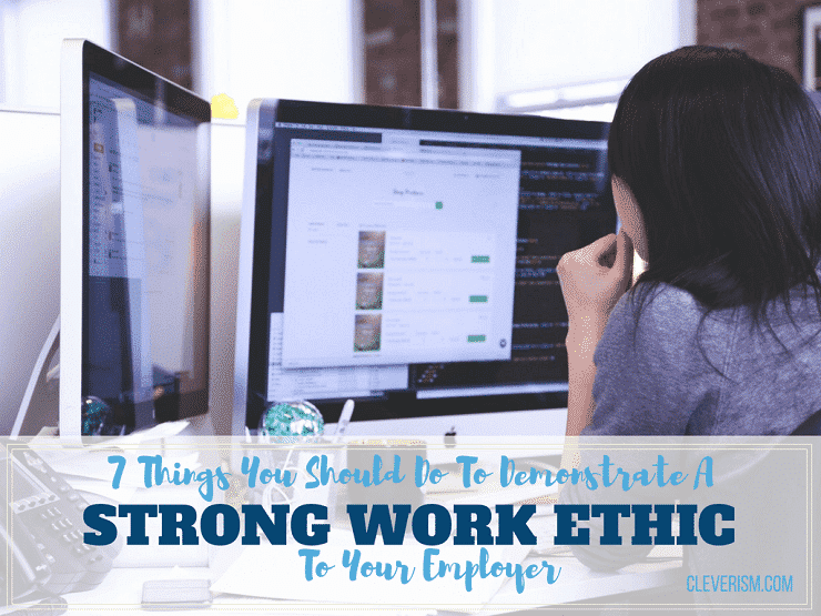 7 Things You Should Do To Demonstrate A Strong Work Ethic To