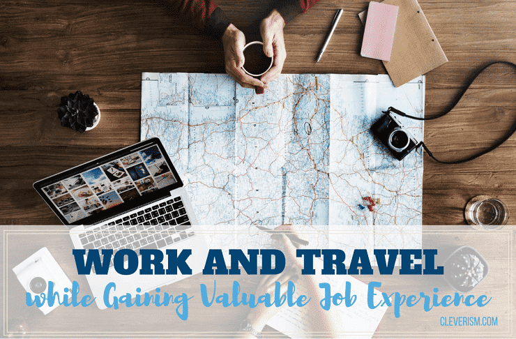 Work and Travel while Gaining Valuable Job Experience