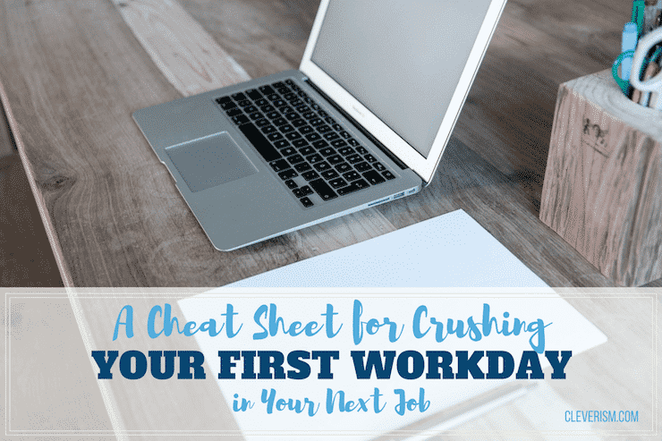 A Cheat Sheet for Crushing Your First Workday in Your Next Job