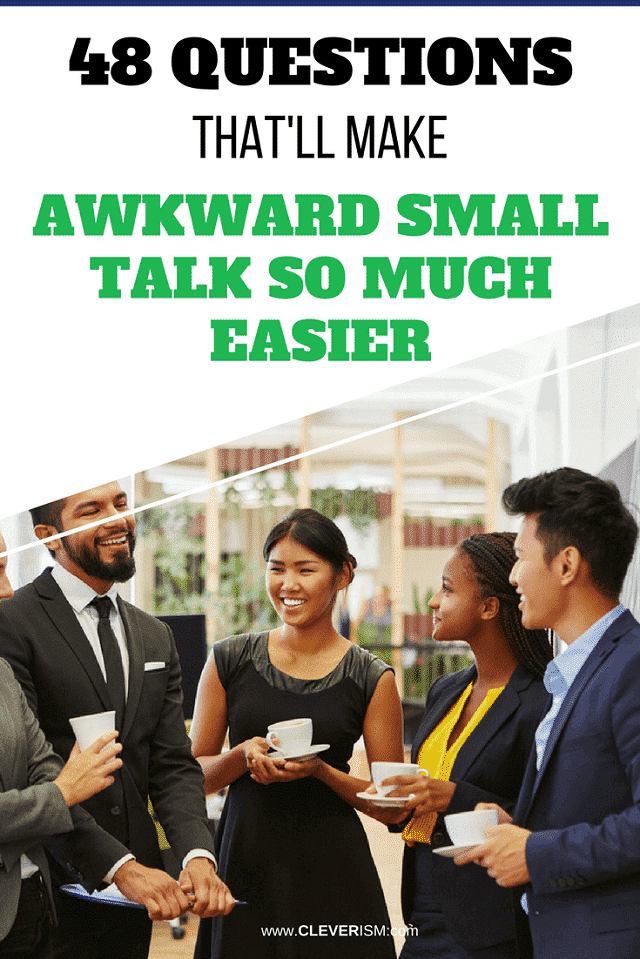 48 Questions That'll Make Awkward Small Talk So Much Easier - #Cleverism #SmallTalk #Networking