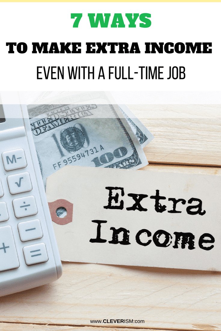 7 Ways to Make Extra Income Even with a Full-Time Job - #ExtraIncome #EarnMore #Cleverism