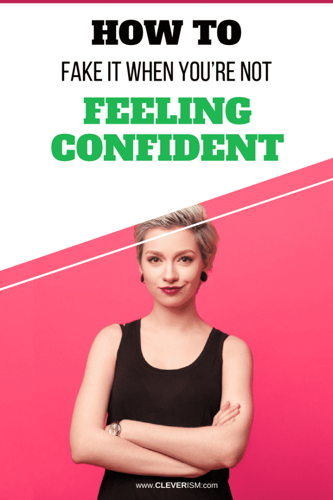 How to Fake it When You're Not Feeling Confident