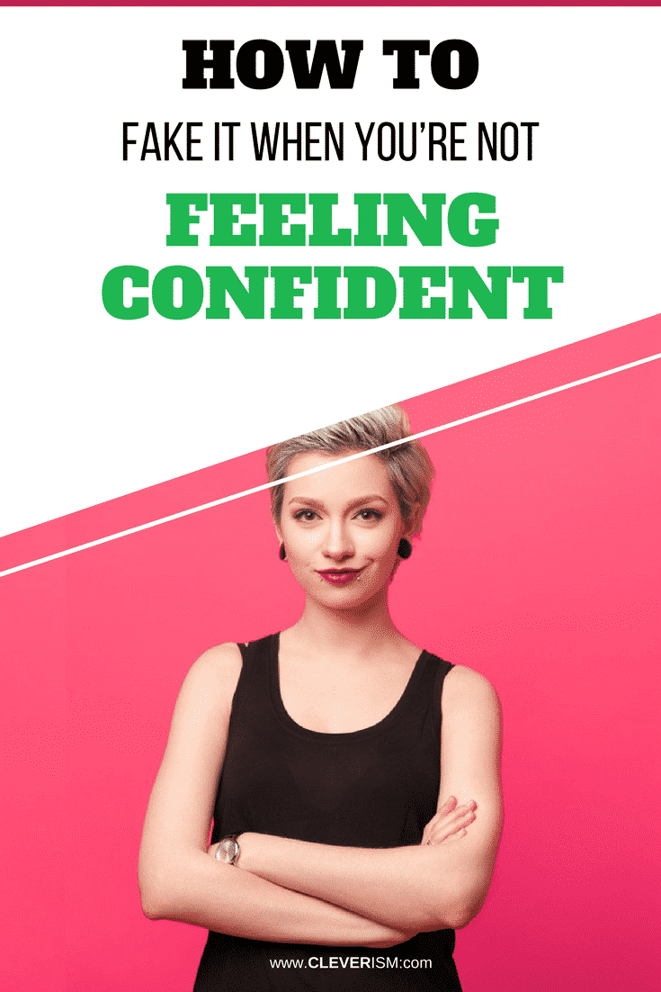 How to Fake it When You're Not Feeling Confident - #FeelingNotConfident #FakeWhenFeelingNotConfident #Cleverism