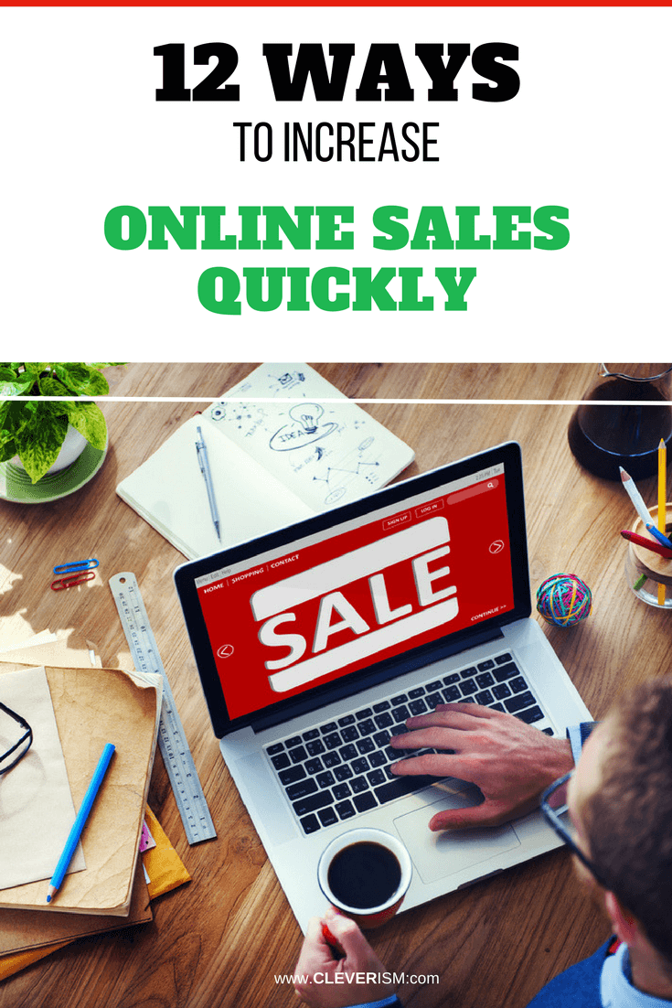 12 Ways to Increase Online Sales Quickly - #OnlineSales #WaysToIncreaseOnlineSales #Cleverism #IncreaseOnlineSales