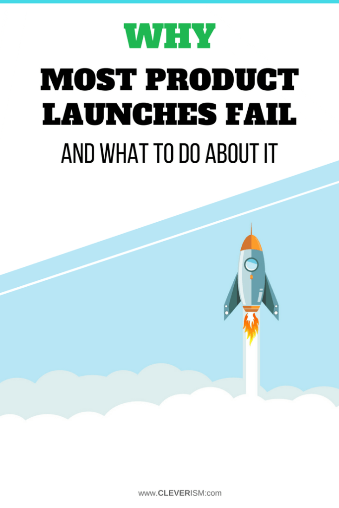 Why Most Product Launches Fail (And What To Do About It)