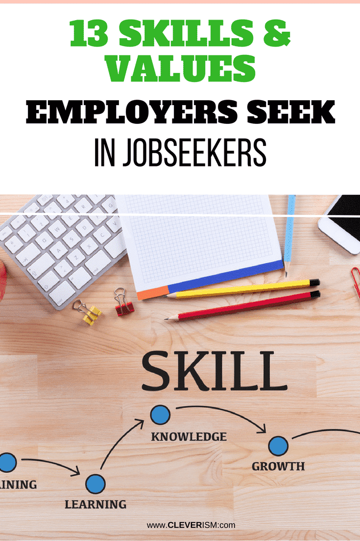 13 Skills and Values Employers Seek in Jobseekers - #SkillsAndValuesEmployersSeek #ForJobSeekers #Cleverism
