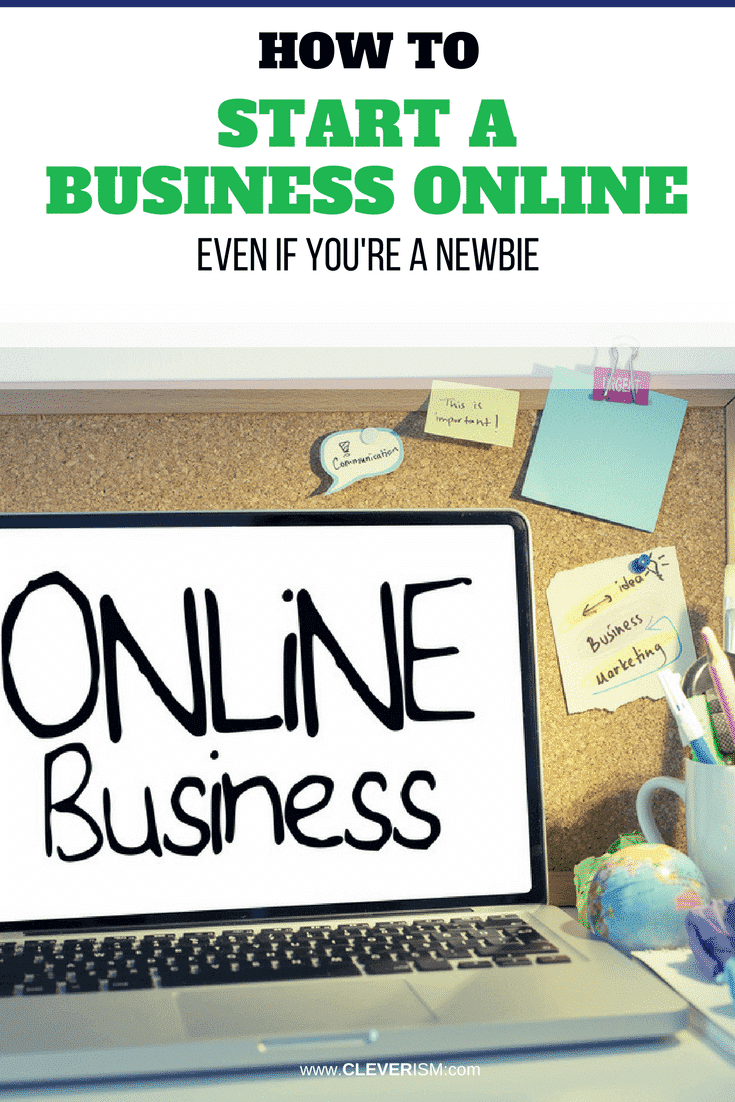 How to Start a Business Online (even if you're a Newbie) – #Cleverism #BusinessOnline #StartBusiness #StartUp