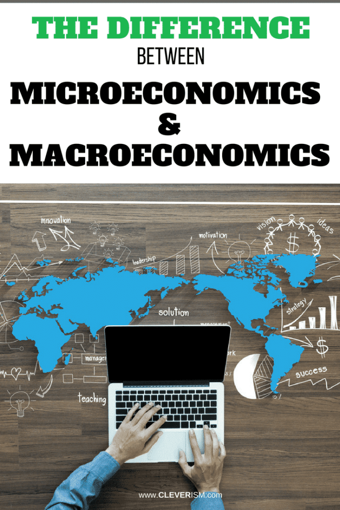 The Difference between Microeconomics and Macroeconomics