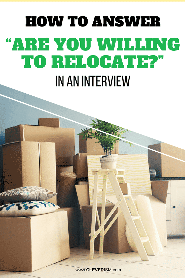 "How to Answer ""Are You Willing to Relocate?"" in an Interview - #JobInterview ÁreYouWillingToRelocate #JobRelocation #Cleverism"