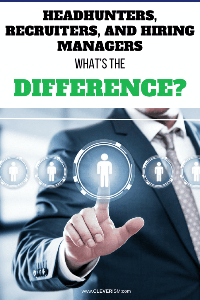 Headhunters, Recruiters, and Hiring Managers - What's the Difference?