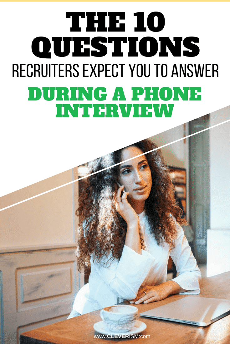 The 10 Questions Recruiters Expect You to Answer During A Phone Interview - #JobInterview #PhoneInterview #QuestionsInInterview #Cleverism