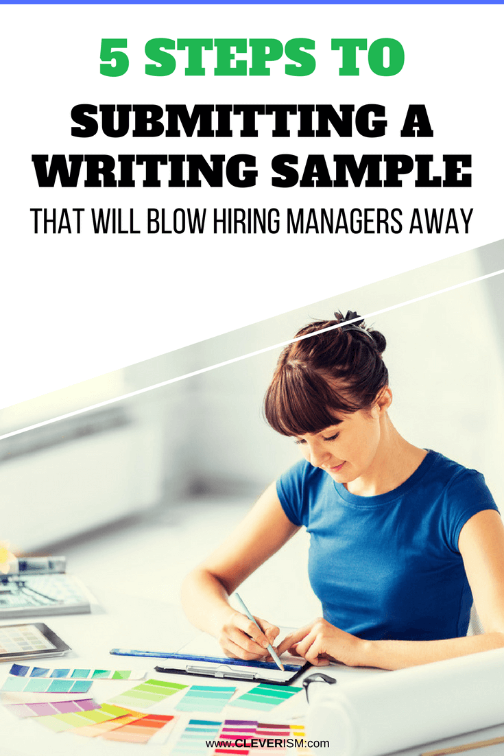 5 Steps to Submitting a Writing Sample That Will Blow Hiring Managers Away - #SubmittingWritingSample #WritingSampleThatBlowHiringManagersAway #Cleverism #Writing