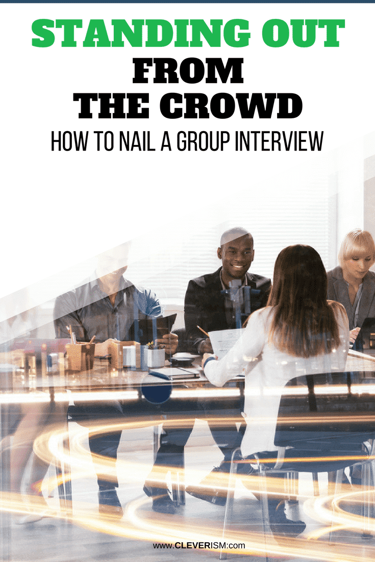 Standing Out From the Crowd How to Nail a Group Interview - #JobInterview #GroupInterview #StandingOutFromTheCrowd #Cleverism