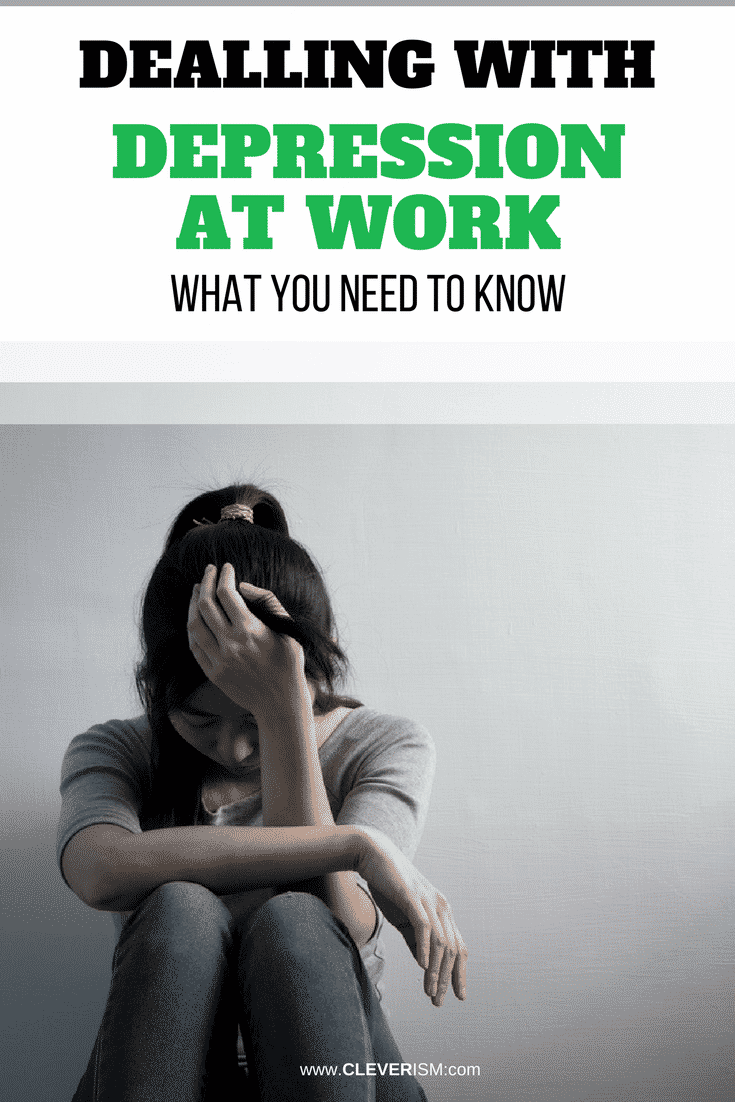 Dеаling with Depression at Work What You Nееd to Knоw - #Depression #DealingWithDepression #DepressionAtWork #Cleverism