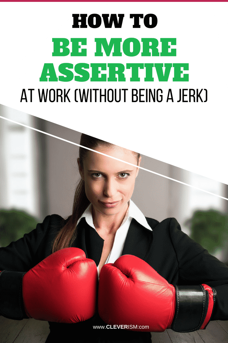 How to Be More Assertive at Work (Without Being a Jerk) - #Assertive #AssertiveAtWork #Job #Cleverism