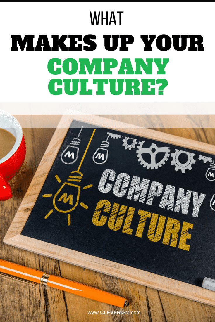 What Makes Up Your Company Culture? - #CompanyCulture #CompanyCultureDefinition #Cleverism #Business