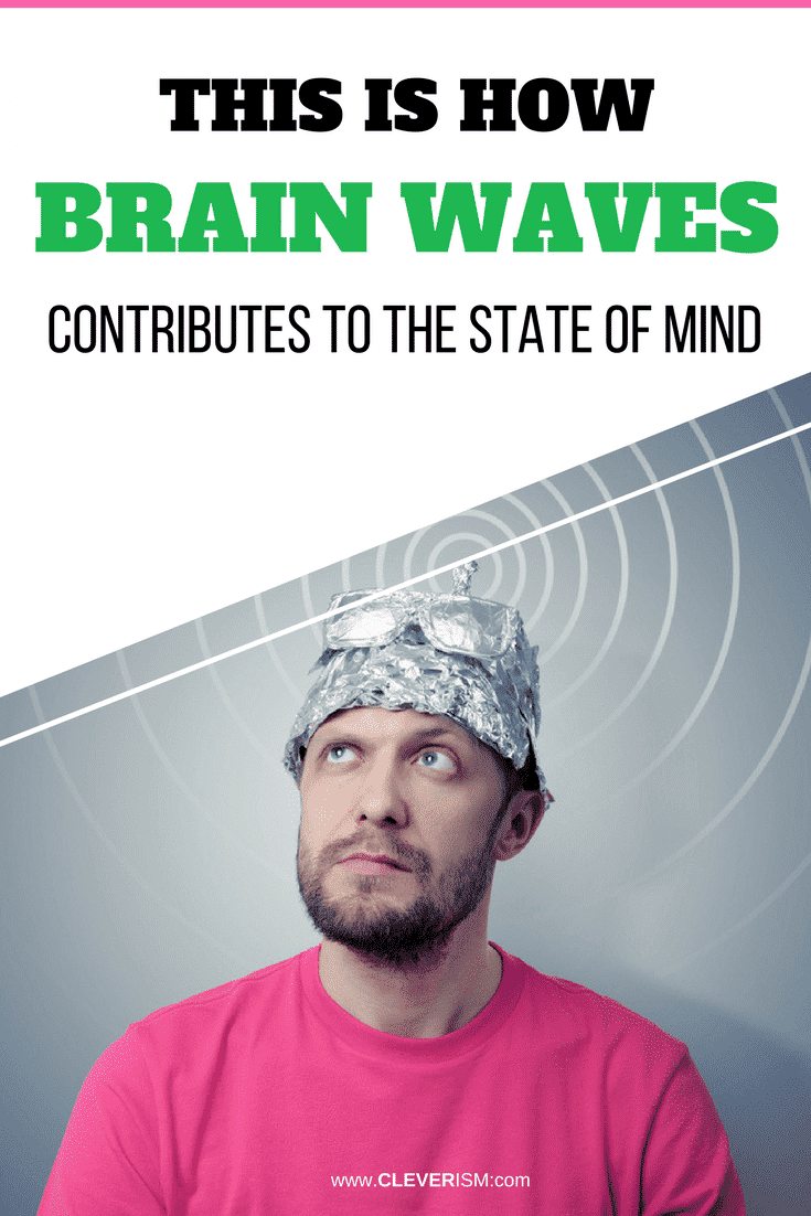 This Is How Brain Waves Contribute to the State of Mind - #BrainWaves #Mind #HowBrainWavesContributeToTheStateOfMind #Cleverism #AlphaWave #BetaWaves