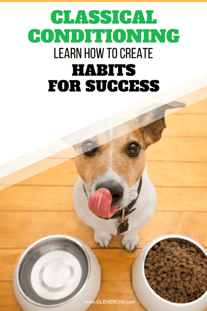 Classical Conditioning: Learn How to Create Habits for Success