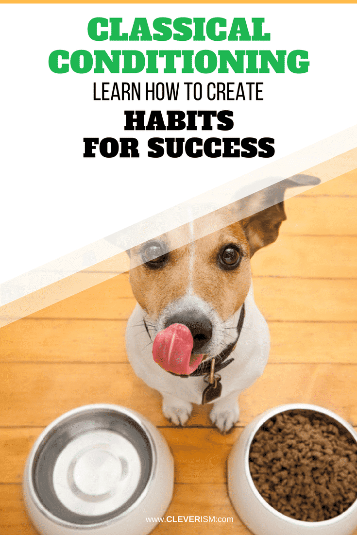 Classical Conditioning: Learn How to Create Habits for Success - #Conditioning #ClassicalConditioning #CreateHabitsForSuccess #Cleverism