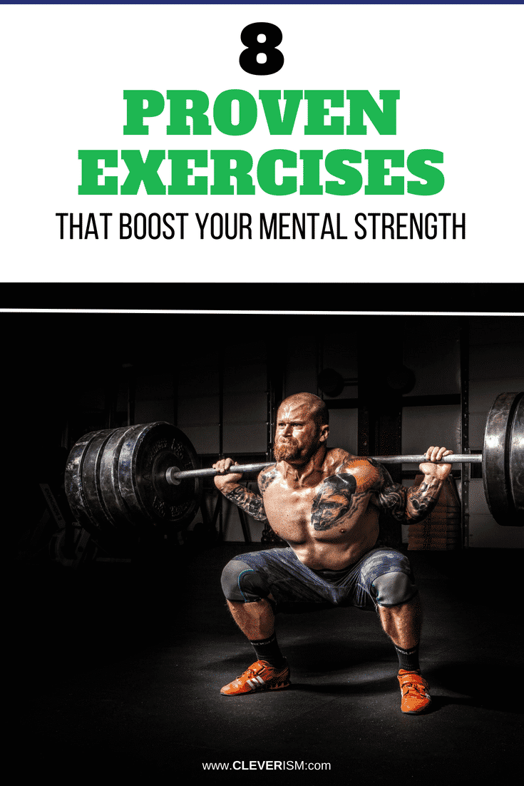8 Proven Exercises that Boost Your Mental Strength - #ExercisesForMentalStrength #MentalStrength #BoostingMentalStrength #Cleverism