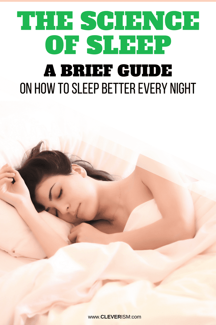 The Science of Sleep: A Brief Guide on How to Sleep Better Every Night - #Sleep #ScienceOfSleep #SleepCycles #Cleverism