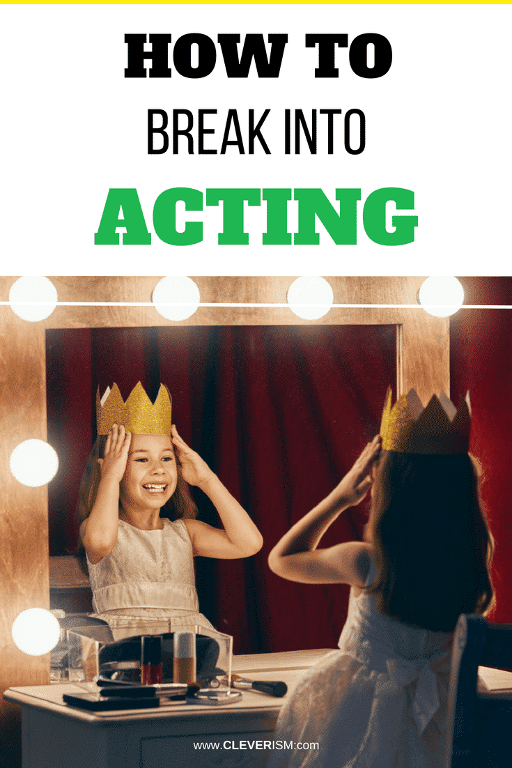 How to Break into Acting (and Hollywood Movies) - #BreakIntoActing #Acting #Hollywood #HollywoodDreams #Cleverism
