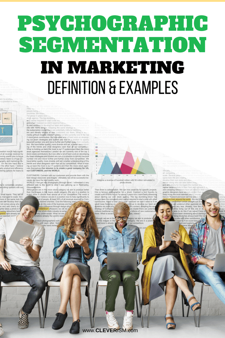 Psychographic Segmentation in Marketing: Definition & Examples - #PsychographicSegmentation #CustomerSegmentation #Marketing #Cleverism