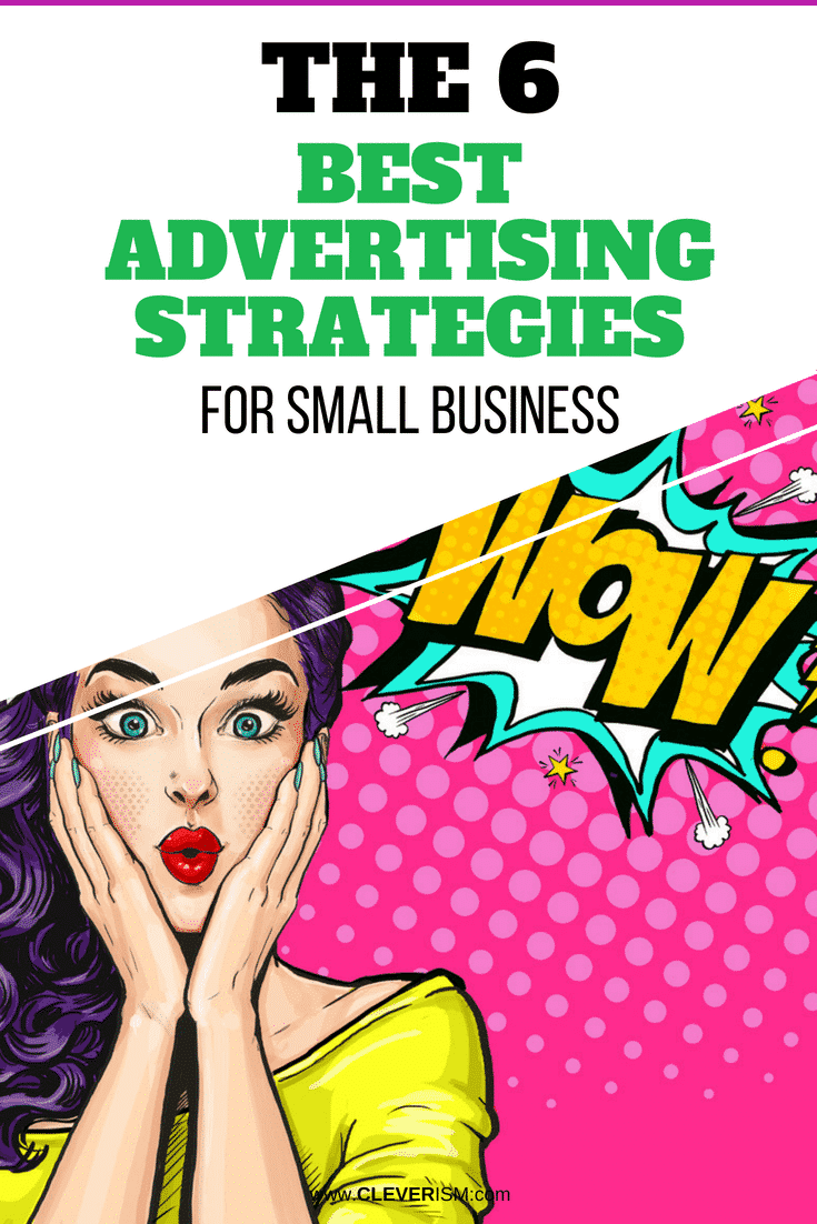 The 6 Best Advertising Strategies For Small Business - #Advertising #AdvertisingStrategies #AdvertisingForSmallBusiness #Cleverism