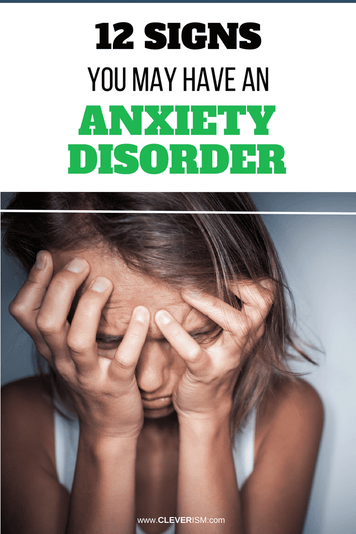 12 Signs You May Have an Anxiety Disorder - #SignsOfAnxietyDisorder #Anxiety #AnxietyDisorder