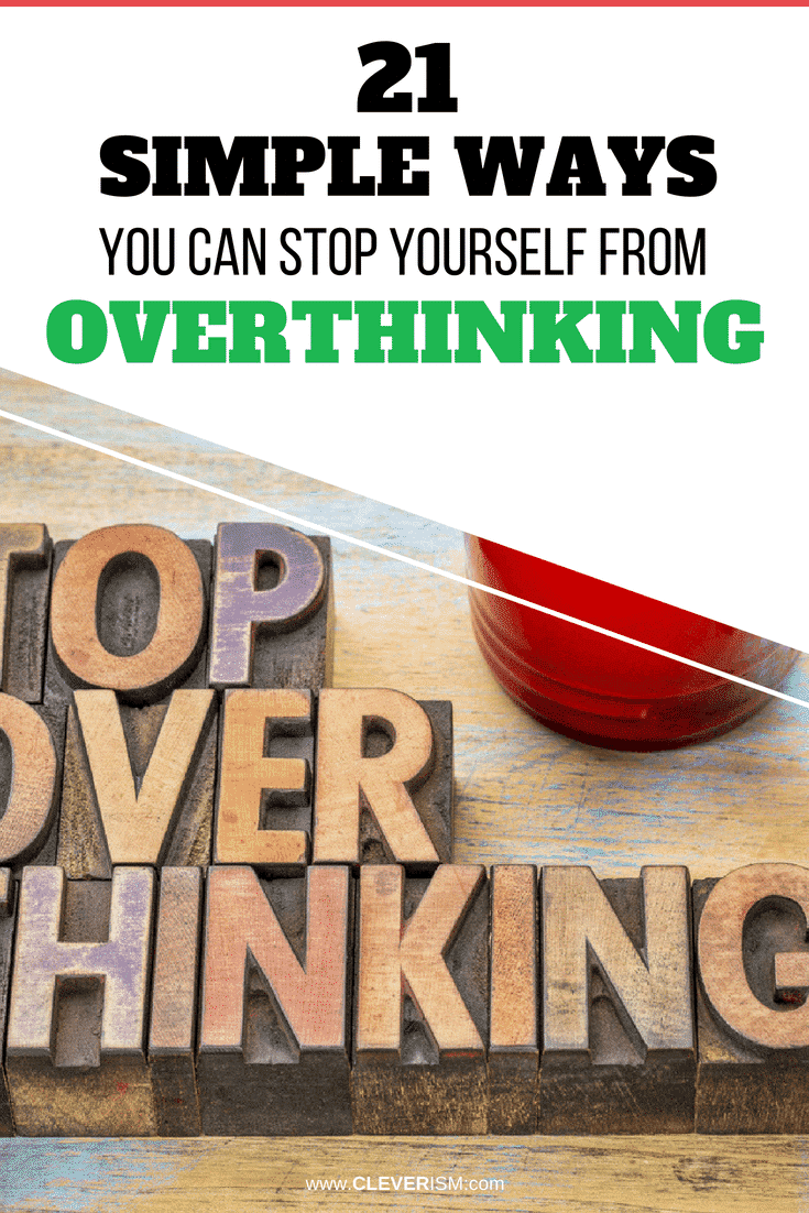 21 Simple Ways You Can Stop Yourself From Overthinking - #OverThinking #StopOverthinking #WaysToStopOverthinking