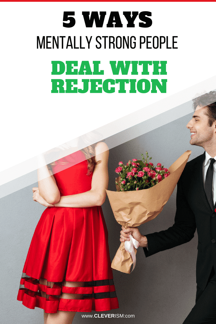 5 Ways Mentally Strong People Deal With Rejection - #Rejection #DealingWithRejection #MentallyStrong #HowToDealWithRejection
