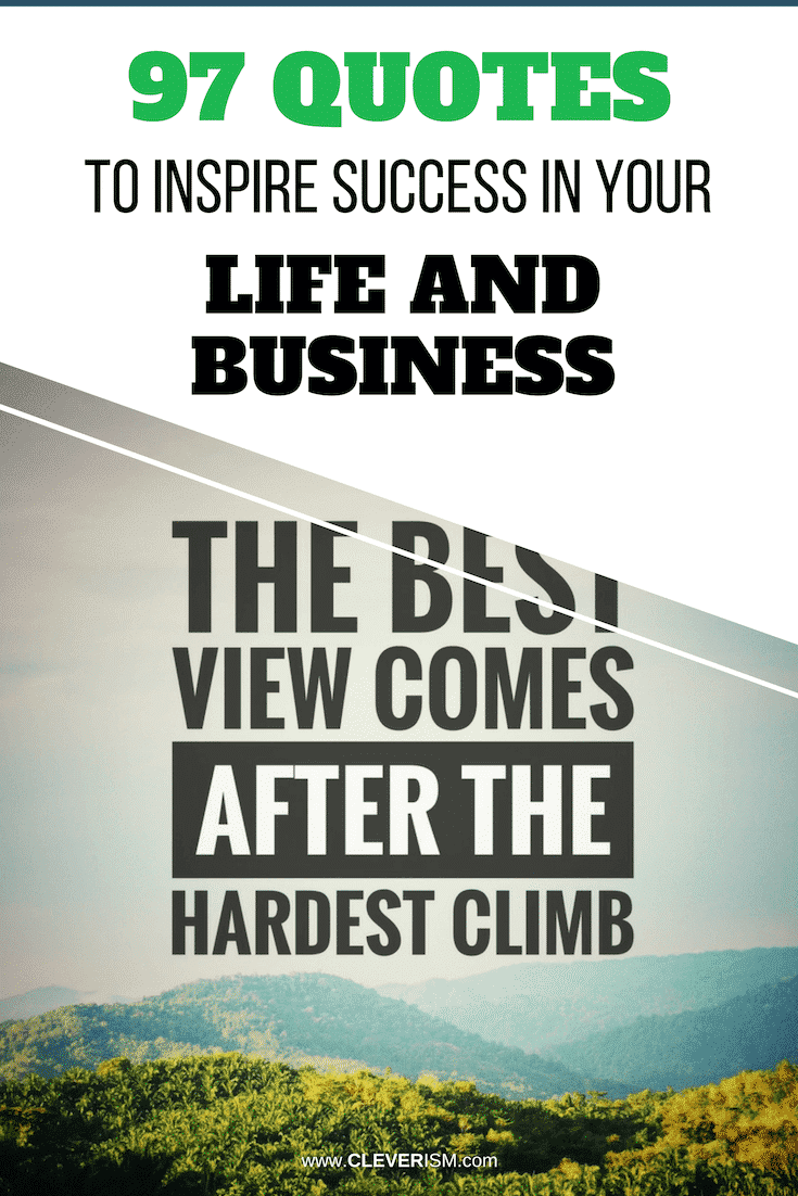 97 Quotes To Inspire Success In Your Life And Business