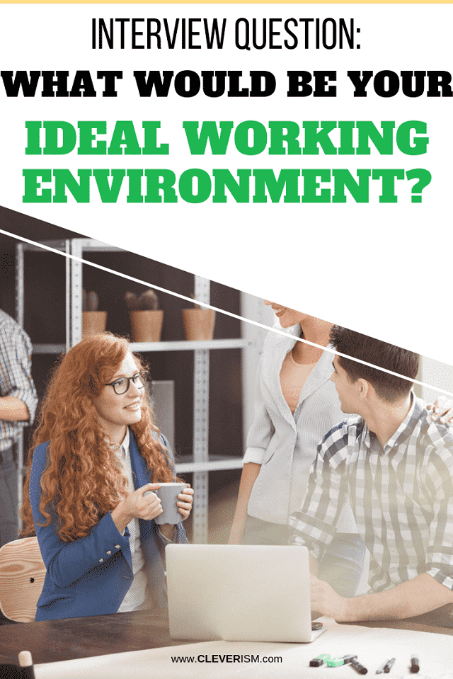 Interview Question: What Would Be Your Ideal Working Environment? - #JobInterview #JobSearch #IdealWorkingEnvironment #Cleverism #Career
